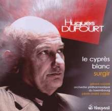 Hugues Dufourt (geb. 1943): Le Cypres Blanc für Viola & Orchester, CD