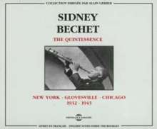Sidney Bechet (1897-1959): The Quintessence, 2 CDs