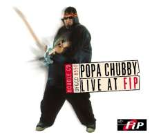 Popa Chubby (Ted Horowitz): Live At FIP, 2 CDs