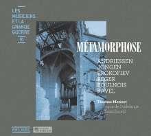 Les Musiciens Et La Grand Guerre VI - Metamorphose, CD