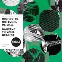 Orchestre National De Jazz: Dancing On Your Head(s), CD