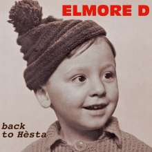 Elmore D: Back to hesta, CD