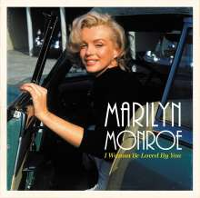 Marilyn Monroe: I Wanna Be Loved By You (remastered) (180g), LP