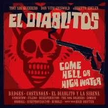 Tony Guerrero & El Diablitos: Come Hell Or High Water, LP