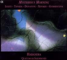 Quatuor Habanera - Mysterious Morning, CD
