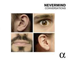Nevermind Conversations, CD