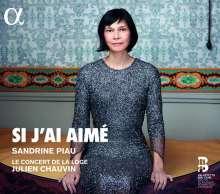 Sandrine Piau - Si J'ai Aime, CD