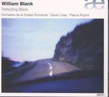 William Blank (geb. 1957): Reflecting Black für Klavier & Orchester, CD