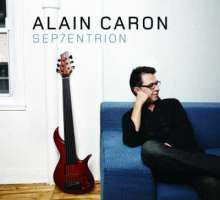 Alain Caron (geb. 1955): Sep7entrion, CD