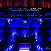 Olivier Latry - Bach to the Future (Cavaille-Coll-Orgel, Notre-Dame de Paris) (180g), 2 LPs