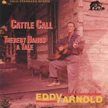 Eddy Arnold: Cattle Call / Thereby Hangs A Tale, CD
