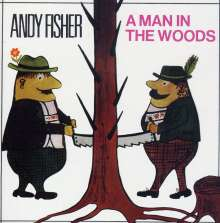 Andy Fisher: A Man In The Woods, CD