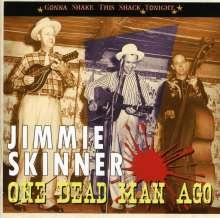 Jimmie Skinner: One Dead Man Ago - Gonna Shake, CD