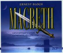 Ernest Bloch (1880-1959): Macbeth, 2 CDs