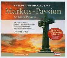 Carl Philipp Emanuel Bach (1714-1788): Markus-Passion (Archiv der Sing-Akademie Berlin), CD