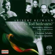 "Aribert Reimann (geb. 1936): Lied-Transkriptionen -""...oder soll es Tod bedeuten?"", Super Audio CD"