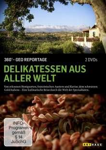360° Geo-Reportage: Delikatessen aus aller Welt, 2 DVDs