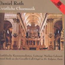 Daniel Roth (geb. 1942): Geistliche Chormusik, CD