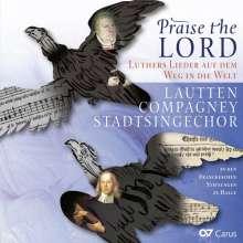 Praise the Lord - Luthers Lieder auf dem Weg in die Welt, CD