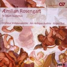 """Aemilian Rosengart (1757-1810): Geistliche Chormusik """"Te Deum laudamus"""", CD"""