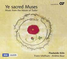 Ye sacred Muses - Music from the House of Tudor, CD