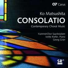 "Ko Matsushita (geb. 1962): Geistliche Chorwerke - ""Consolatio"", CD"