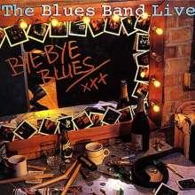 The Blues Band: Live: Bye Bye Blues, 2 CDs