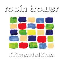 Robin Trower: Living Out Of Time (remastered) (180g), LP