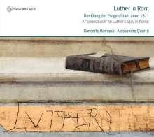 Luther in Rom - Der Klang der Ewigen Stadt anno 1511, CD