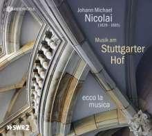 Johann Michael Nicolai (1629-1685): Musik am Stuttgarter Hof, CD