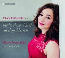Miriam Feuersinger - Habe deine Lust an dem Herren (Geistliche Musik von Johann Rosenmüller und Zeitgenossen), CD