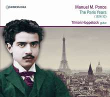 """Manuel Maria Ponce (1882-1948): Werke für Gitarre """"The Paris Years"""", CD"""