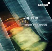 Ying Wang (geb. 1976): Chamber Music renewed, CD