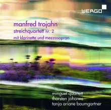 Manfred Trojahn (geb. 1949): Streichquartett Nr. 2 mit Klarinette & Sopran, CD