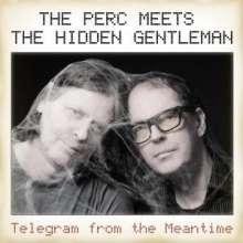 The Perc Meets The Hidden Gentleman: Telegram From The Meantime, CD