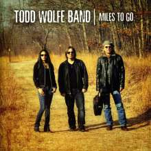 Todd Wolfe: Miles To Go, CD
