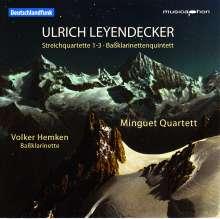 Ulrich Leyendecker (1946-2018): Streichquartette Nr.1-3, CD