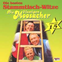 Die 3 lustigen Moosacher: Stammtisch-Witze,Folge, CD