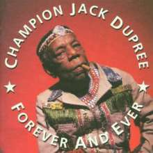 Champion Jack Dupree: Forever And Ever, CD