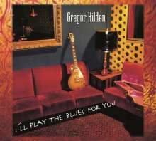 Gregor Hilden: I'll Play The Blues For You, CD