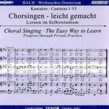 Chorsingen leicht gemacht: Bach, Weihnachtsoratorium BWV 248 (Tenor), 2 CDs