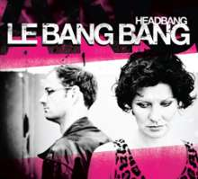Le Bang Bang    (Jazz): Headbang, CD