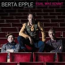 Berta Epple: Egal was kommt, CD