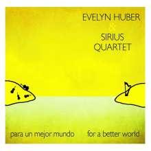 Evelyn Huber (geb. 1970): Para Un Mejor Mundo - For A Better World, CD
