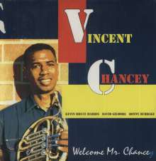 Vincent Chancey: Welcome Mr. Chancey, LP