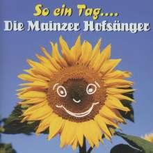 Mainzer Hofsänger: So ein Tag...., CD