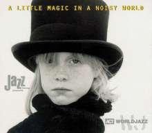 A Little Magic In A Noisy World, CD