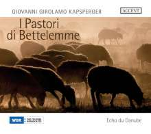 "Giovanni Kapsberger (1580-1651): Weihnachtsoratorium ""Il Pastori di Bettelemme"", Super Audio CD"