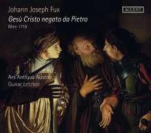 Johann Joseph Fux (1660-1741): Gesu Cristo negato da Pietro (Wien 1719), 2 CDs