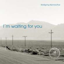 Wolfgang Bernreuther: I'm Waiting For You, CD